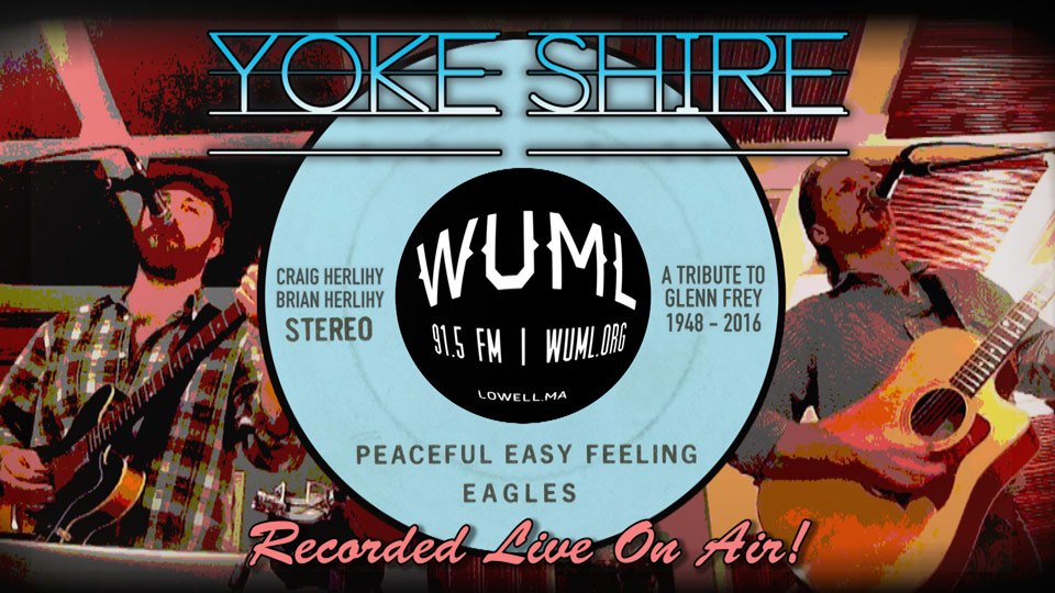Yoke Shire video - Live on FM radio WUML Lowell MA - The Eagle's 'Peaceful Easy Feeling'