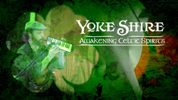Yoke Shire 'Awakening Celtic Spirits' video trailer still image